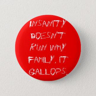 精神異常はinmy家族、それを疾走します走りません 5.7cm 丸型バッジ