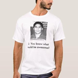 素晴らしいものを知っていますか。 Tシャツ
