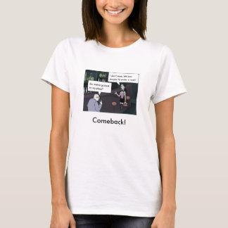 素晴らしいカムバック! Tシャツ