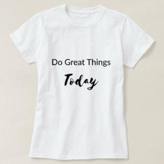 素晴らしい事のTシャツを今日して下さい Tシャツ