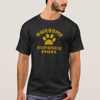 素晴らしいANATOLIAN羊飼い犬のお母さん Tシャツ