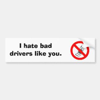 細胞、私はあなたのような悪い運転者を憎みません バンパーステッカー