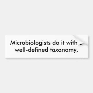 細菌学者は明示されている分類群とのそれを…します バンパーステッカー