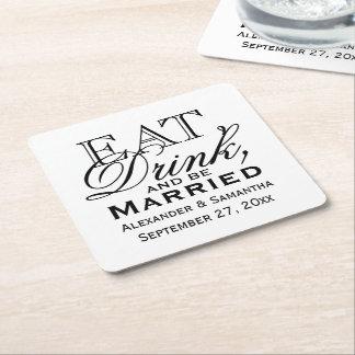 結婚したで名前入りな結婚式が食べ、飲み、そしてあって下さい スクエアペーパーコースター