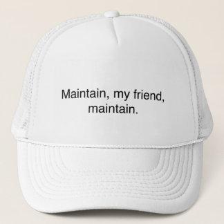"""""""維持して下さい、私の友人、維持します""""。 トラック運転手の帽子 キャップ"""