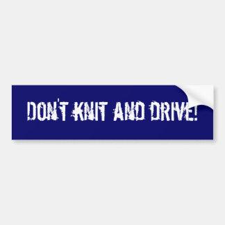 編まないし、運転しないで下さい! バンパーステッカー