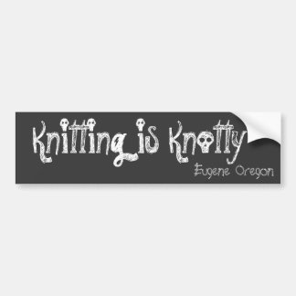 編み物はKnotty、Eugeneオレゴンです バンパーステッカー