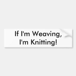 編めば、私は編んでいます! バンパーステッカー