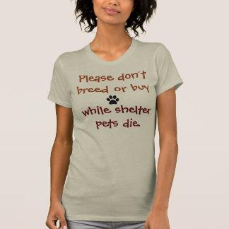 …繁殖させませんでしたり、または買わないで下さい Tシャツ