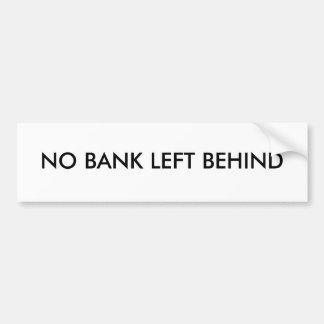 置き去りになる銀行無し バンパーステッカー