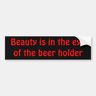 美しいはビールホールダーの目にあります バンパーステッカー