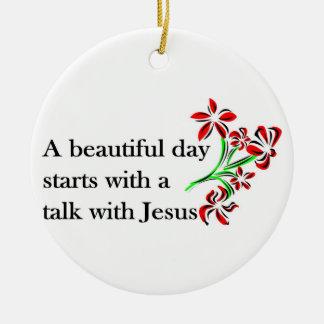 美しい日はイエス・キリストとの話から始まります セラミックオーナメント