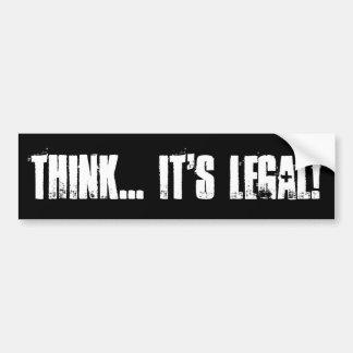 考えて下さい… それは法的です! バンパーステッカー