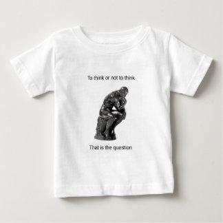 考えるか、または考えないため。 それは質問です ベビーTシャツ
