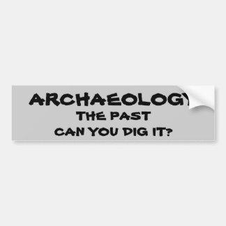 考古学のしゃれ。 過去はそれを掘ることができますか。 バンパーステッカー