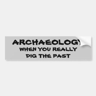 考古学のしゃれ。 過去を掘る時 バンパーステッカー