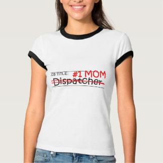 職名#1のお母さんのディスパッチャー Tシャツ