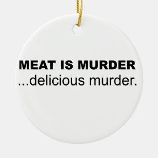 肉は殺害、おいしい殺害です セラミックオーナメント