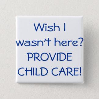 育児を提供して下さい! (願い私はここにいませんでしたか。) 缶バッジ