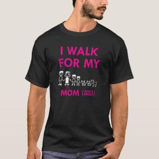 """胸を保って下さい""""私は私のお母さんのために""""のTシャツ歩きます Tシャツ"""