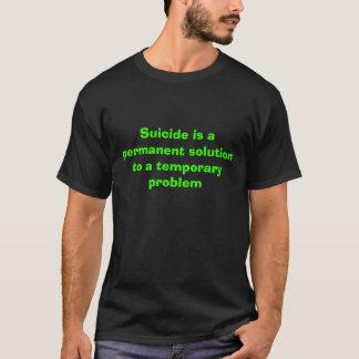 自殺は一時的のへ永久的な解決…です Tシャツ