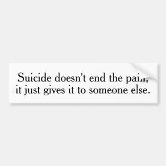 自殺は苦痛のバンパーステッカーを終えません バンパーステッカー