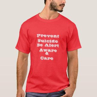 自殺を防いで下さい、警報、わかっていて下さい及び心配あって下さい Tシャツ
