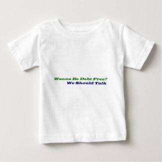 """""""自由な負債がありたいと思って下さいか""""。 幼児ギフト ベビーTシャツ"""