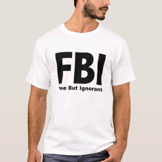 自由なFBIしかし知らないTシャツ Tシャツ