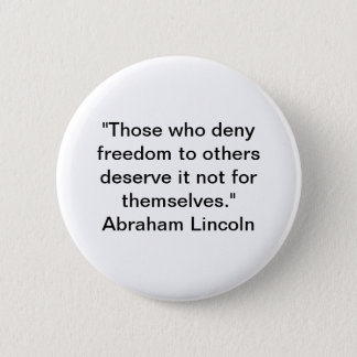 自由アブラハムリンカーンの引用文を否定して下さい 5.7CM 丸型バッジ
