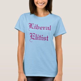 自由主義のなエリート Tシャツ