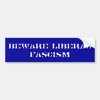 自由主義のなファシズム-バンパーステッカー--を用心して下さい バンパーステッカー