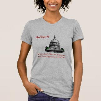自由主義のなレッスン#1呼出し反対者人種差別主義者! Tシャツ