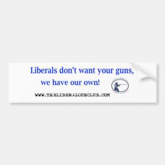 自由主義者はあなたの銃のバンパーステッカーがほしいと思いません バンパーステッカー