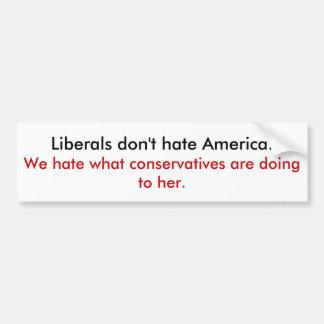 自由主義者はアメリカを憎みません バンパーステッカー