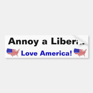 自由主義者-愛アメリカ--を悩まして下さい! バンパーステッカー