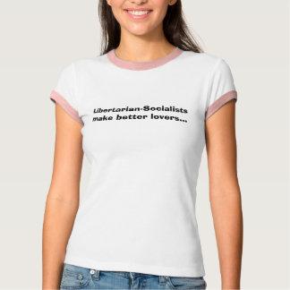 自由意志論者社会主義者はよりよい恋人を…作ります Tシャツ