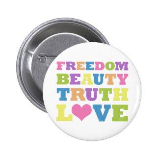 自由。 美しい。 真実。 愛 5.7CM 丸型バッジ