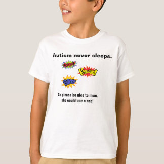 自閉症は決してTシャツ眠りません Tシャツ