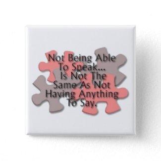 """""""自閉症: 話さない""""困惑ボタン ピンバッジ"""