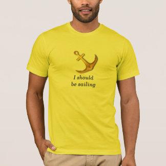 航海するべきです Tシャツ