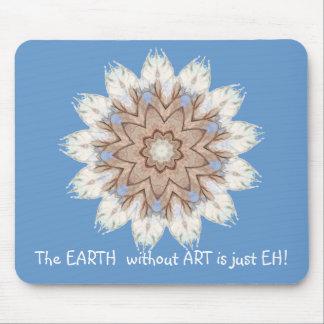 芸術のない地球はちょうどEHです! 引用文 マウスパッド