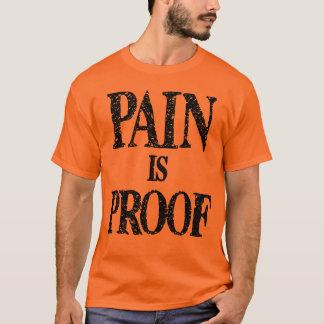 苦痛は証拠です Tシャツ