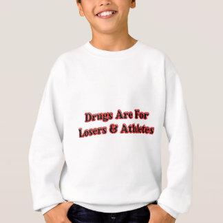 薬剤は敗者およびアスリートのためです スウェットシャツ