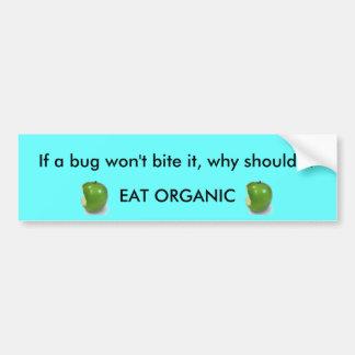 虫がそれを…かまなければか。 バンパーステッカー