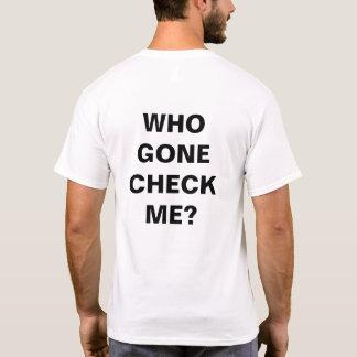 """""""行くWHO""""はTシャツ#1を点検します Tシャツ"""