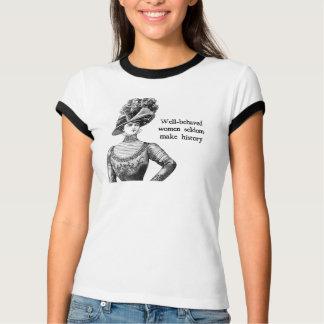 行儀が良い女性はほとんど歴史を作りません Tシャツ