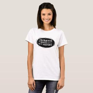 行儀が良い女性はまれに歴史のTシャツを作りません Tシャツ