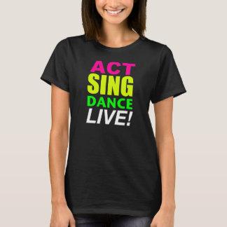 行為は生きているダンスを歌います! Tシャツ