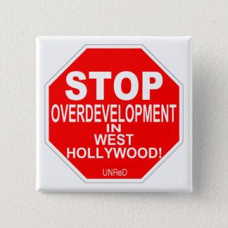 """""""西のハリウッドの停止オーバーディベロップメント""""ボタン 5.1CM 正方形バッジ"""